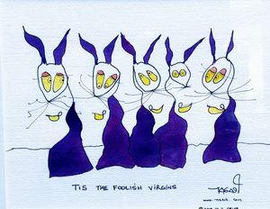 Tis the Foolish Virgins