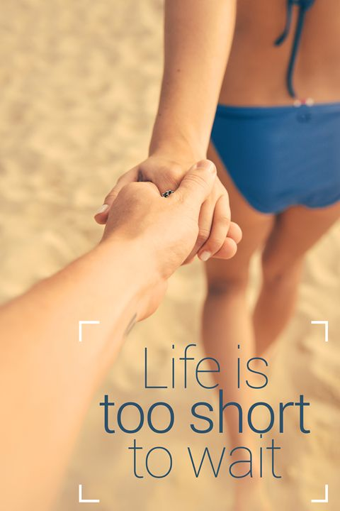 Life is too short to wait - Alexandre Ibáñez