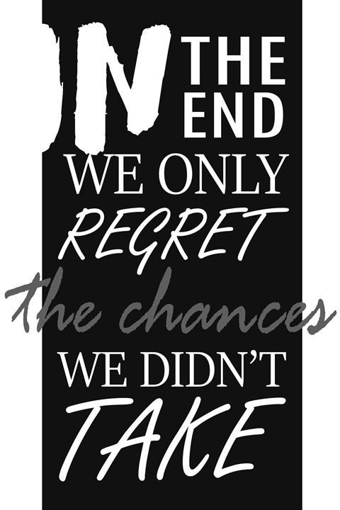 we regret the chances we didn't take - Wall Decor