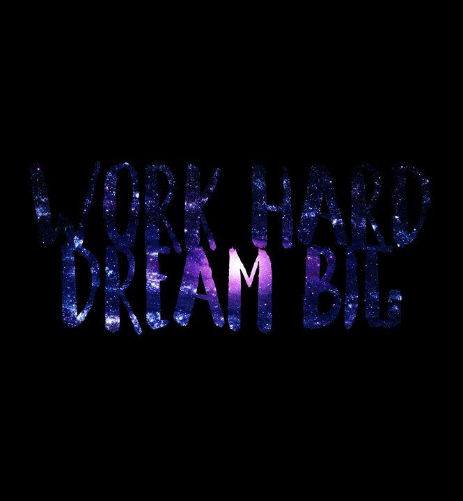 Work Hard Dream Big - Wall Decor