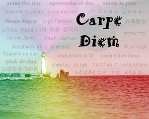 Seize The Day - Carpe Diem