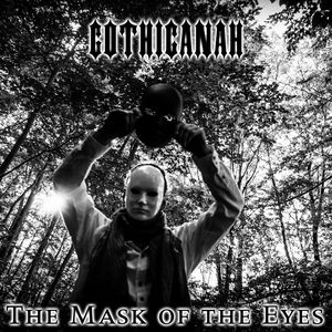 Gothicanah - The Mask of the Eyes