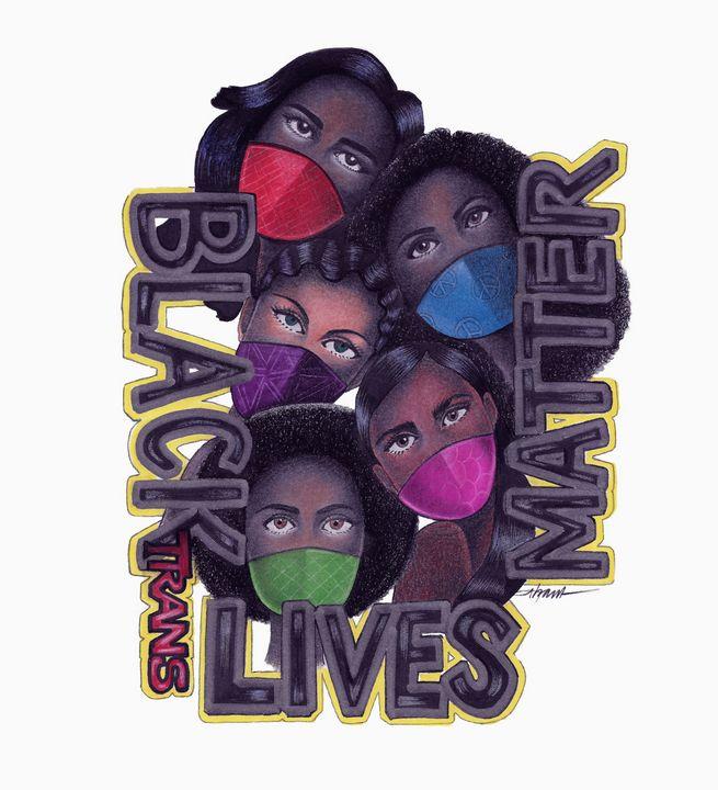 Black Trans Lives Matter - Quarantine Girls