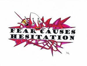 Fear Causes Hesitation