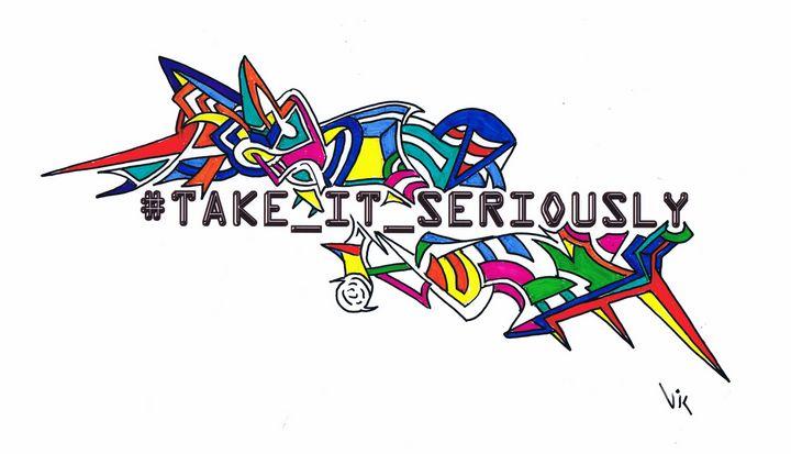 Take it Seriously - gvp3