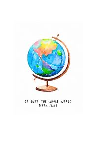 Go into the whole world, Here I am.