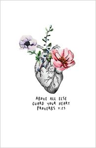 Gurd your heart above all else