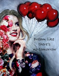 Dream Like There's No Tomorrow