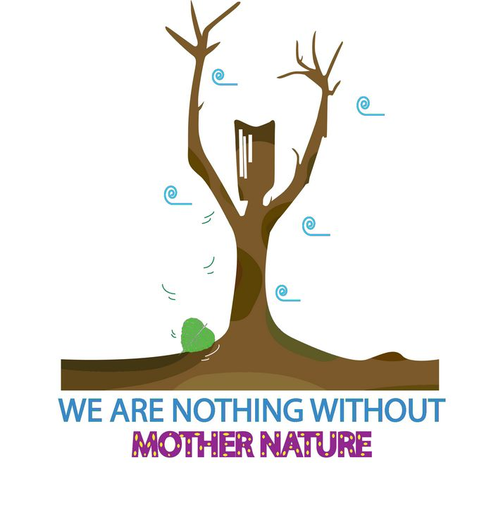 We Are Nothing Without MOTHER NATURE - That It Is