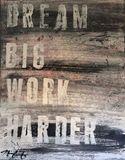 Dream Big Work Harder