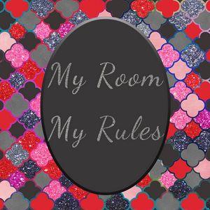 My Room My Rules, Girls Room Quote - Bilge Paksoylu