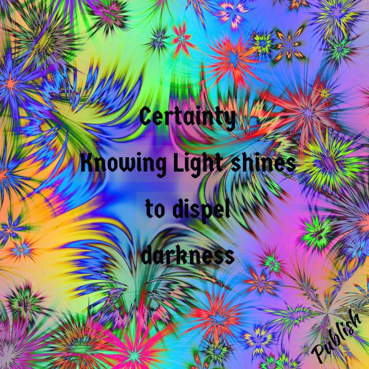 Certainty Knowing Light - Art4u2