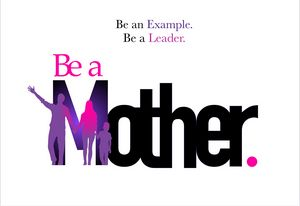 Be a Mother