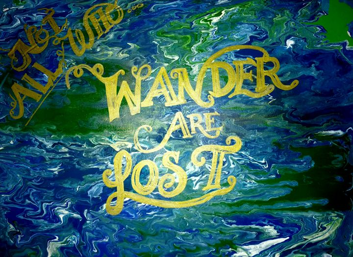Not all who wander are lost - Taylormade creations