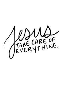Jesus, Take Care of Everything