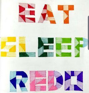 EAT SLEEP REDO