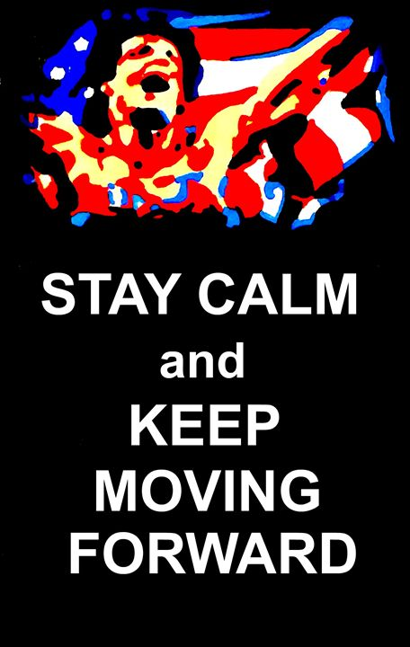 Stay Calm and Keep Moving Forward - Matthew Colebourn