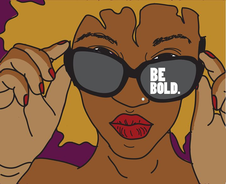 BE BOLD. - DR Graphics and Photography