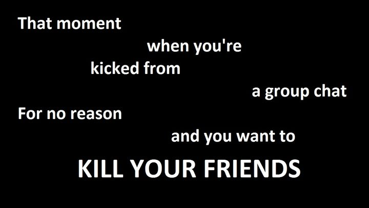 KILL YOUR FRIENDS - Silly person
