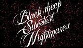 Black Sheep Sweetest Nightmares