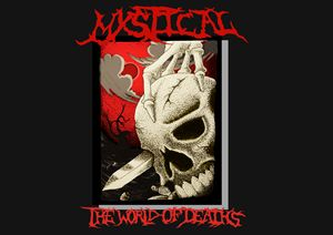 MYSTICAL: The World Of Deaths