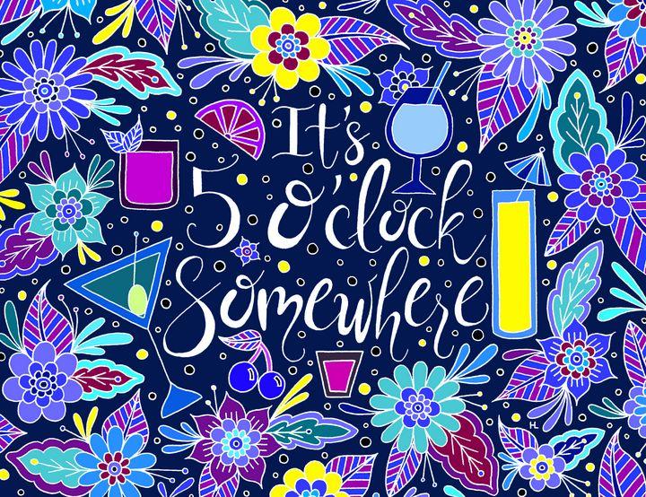 It's 5 O'Clock Somewhere - Henna by Hilary