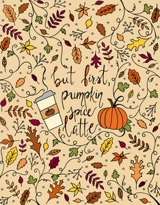 But First, Pumpkin Spice Latte