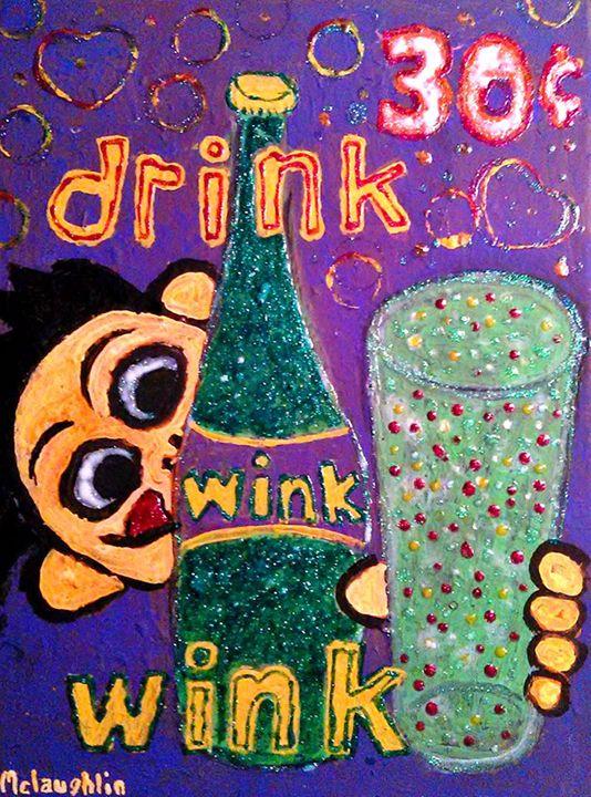 DRINK WINK - Gregory McLaughlin - Artist