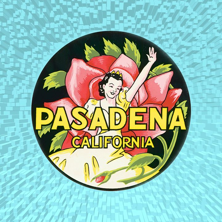 Pasadena California Label - Gersoza