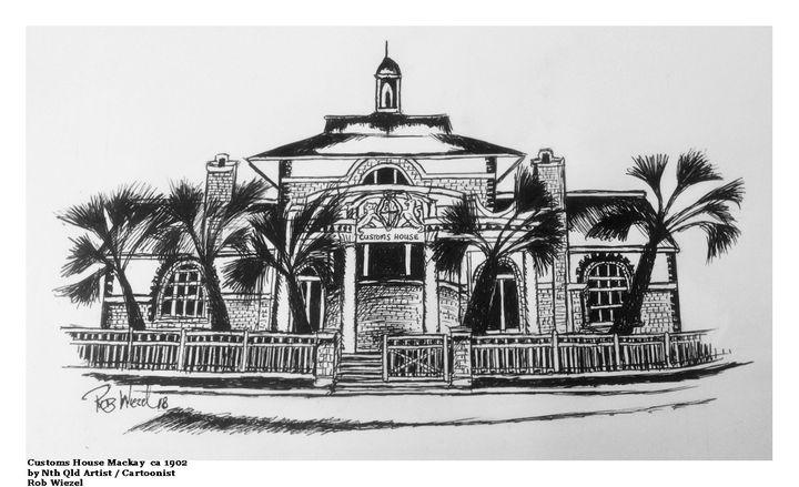 Customs House Mackay, Nth Qld. - Rob Wiezel Art