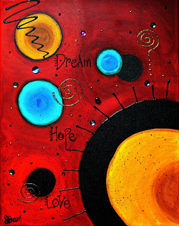 Dream Hope Love - Funky Picasso