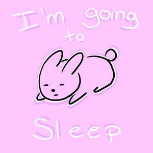 I'm Going to Sleep