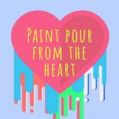 Paint Pour from the Heart