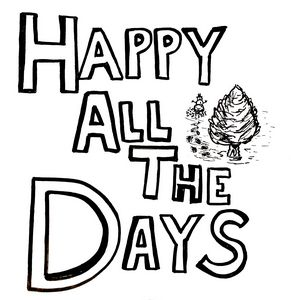 Happy All The Days Again