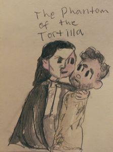The Phantom of the Tortilla