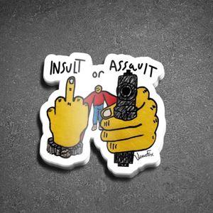 INSULT or ASSAULT Sticker