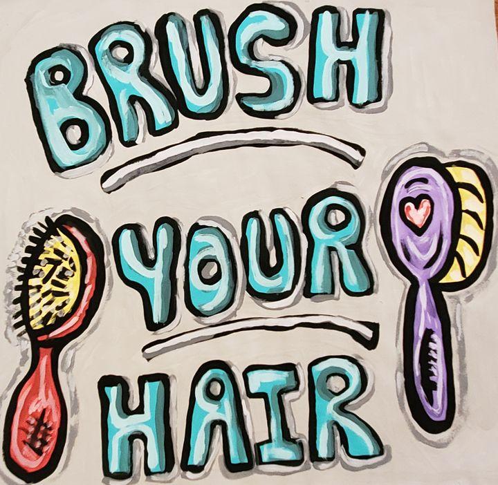BRUSH YOUR HAIR - Justrita