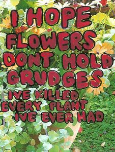 Do Flowers Hold a Grudge