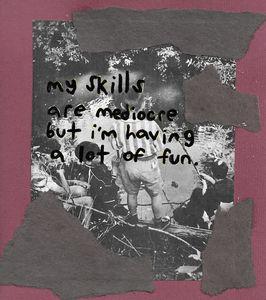 My Skills Are Mediocre