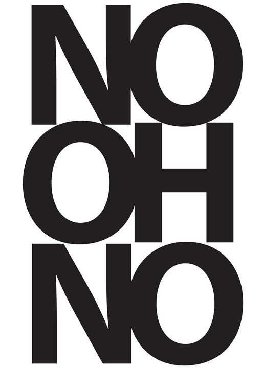No Oh No - QuoteArt