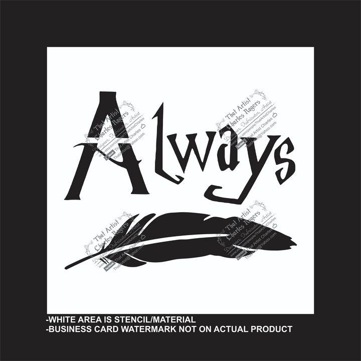 Always - Reusable Stencil - That Artist