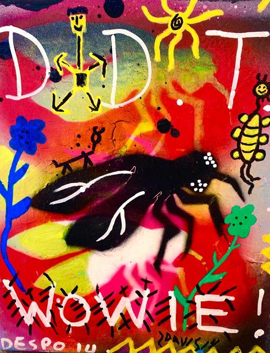"""""""DDT WOWIE """" Despo-Davis 2015 - Artpocalypse"""