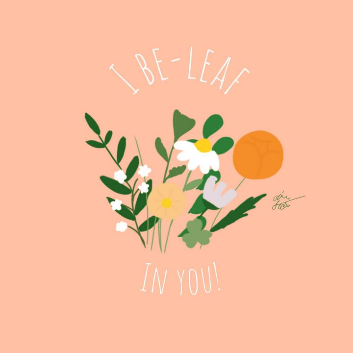 Be-Leaf In You! - Bee