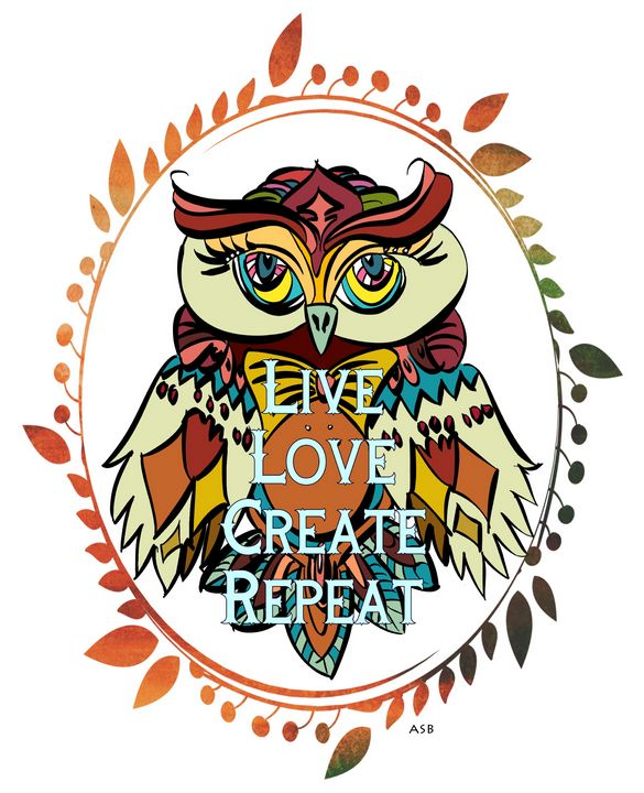 Live Love Create Repeat - Aaron Scott Badgley