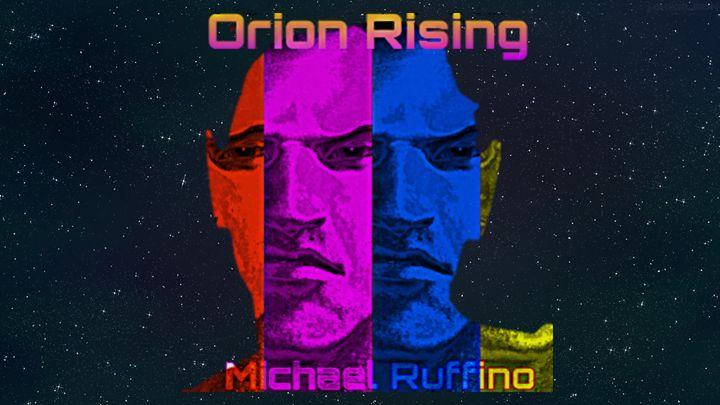 Orion Rising - Michael Ruffino's