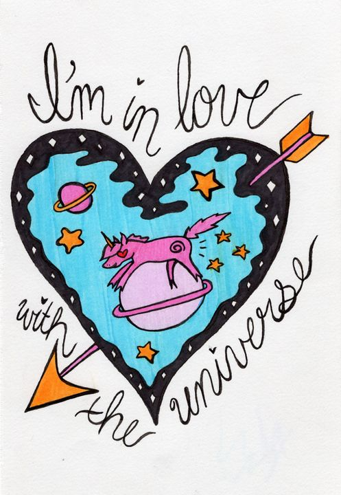 I'm In Love with the Universe - ART BY UNICORNFACE