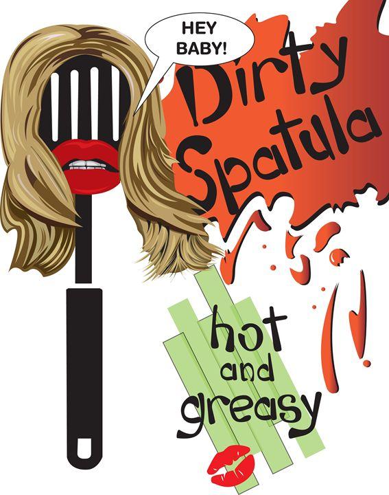 Dirty Spatula - Bill Chodubski
