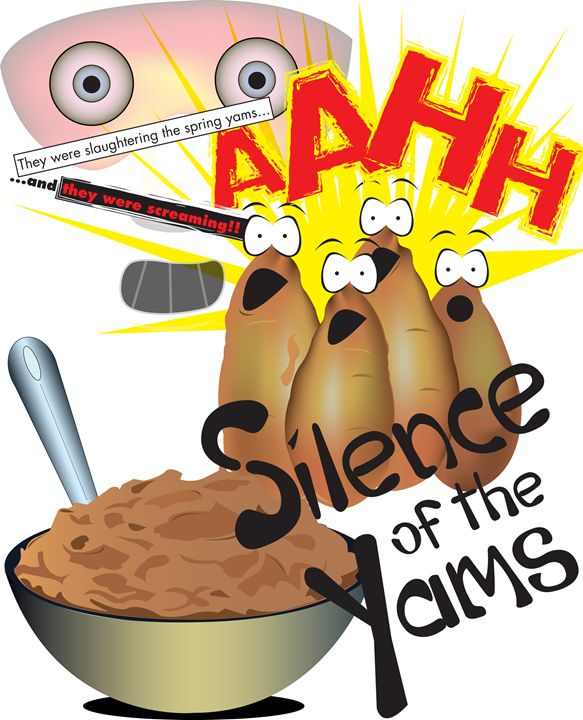 Silence of the Yams - Bill Chodubski
