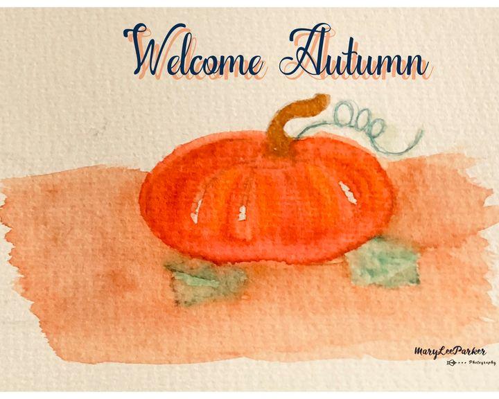 Welcome Autumn - MaryLeeParkerArt
