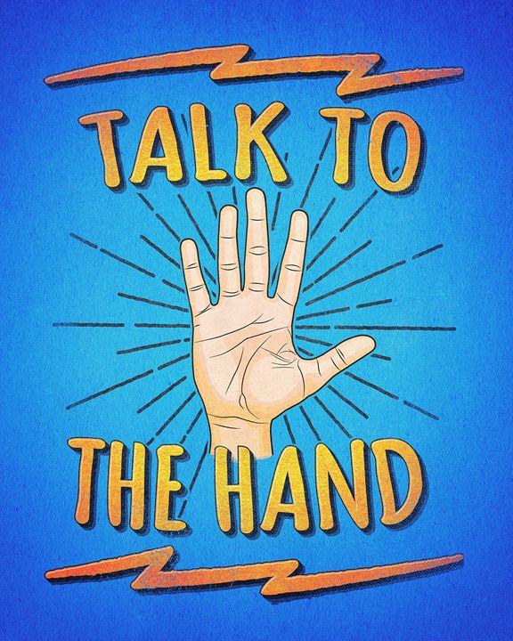 Talk to the hand! Funny Nerd & Geek - BADBUGS